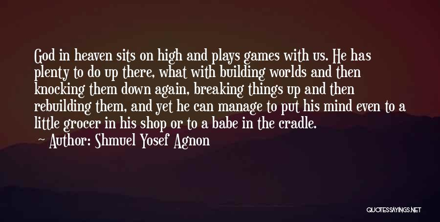 Play Mind Games Quotes By Shmuel Yosef Agnon