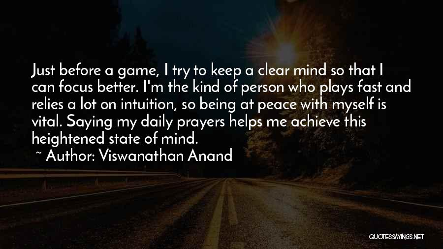 Play Mind Games Quotes By Viswanathan Anand