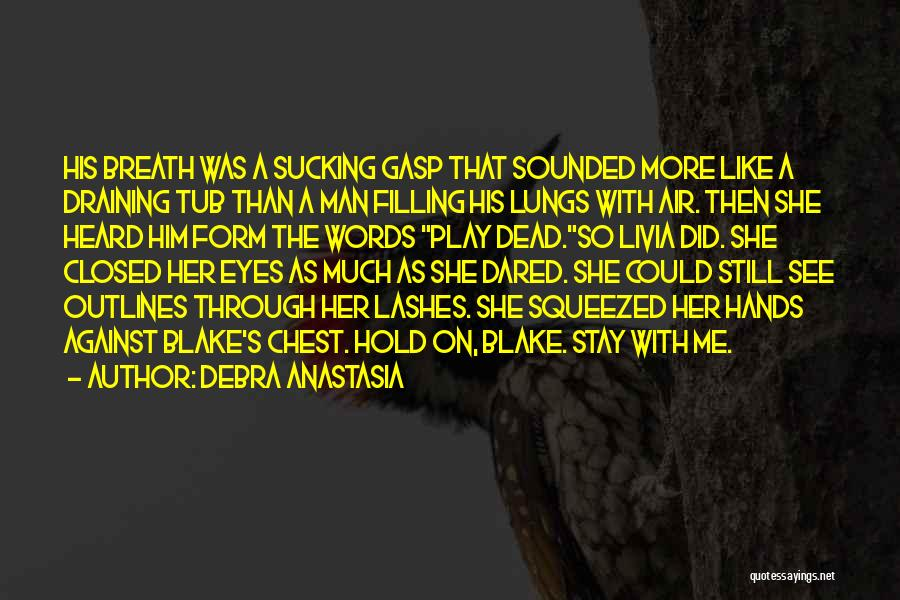 Play On Words Quotes By Debra Anastasia