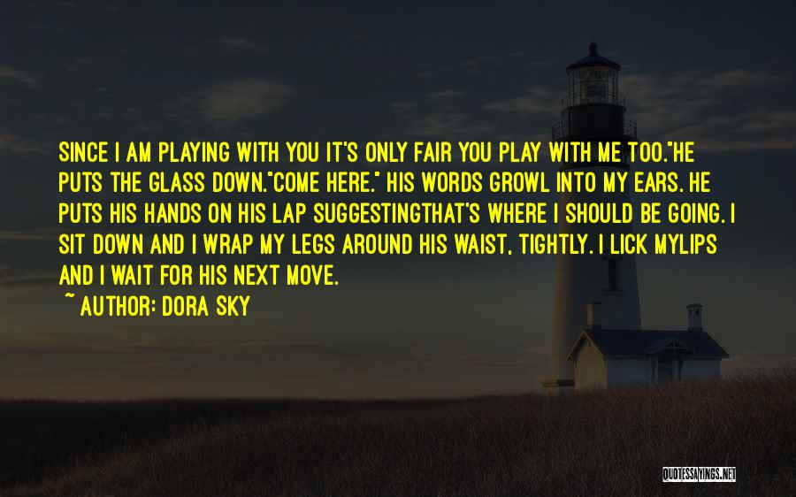 Play On Words Quotes By Dora Sky