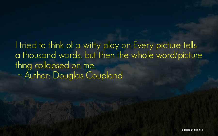 Play On Words Quotes By Douglas Coupland