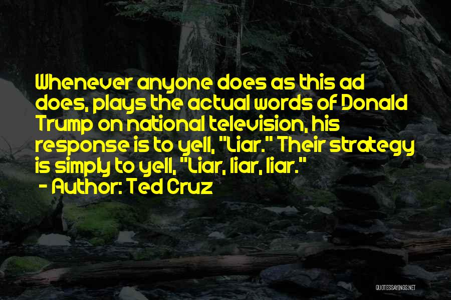 Play On Words Quotes By Ted Cruz