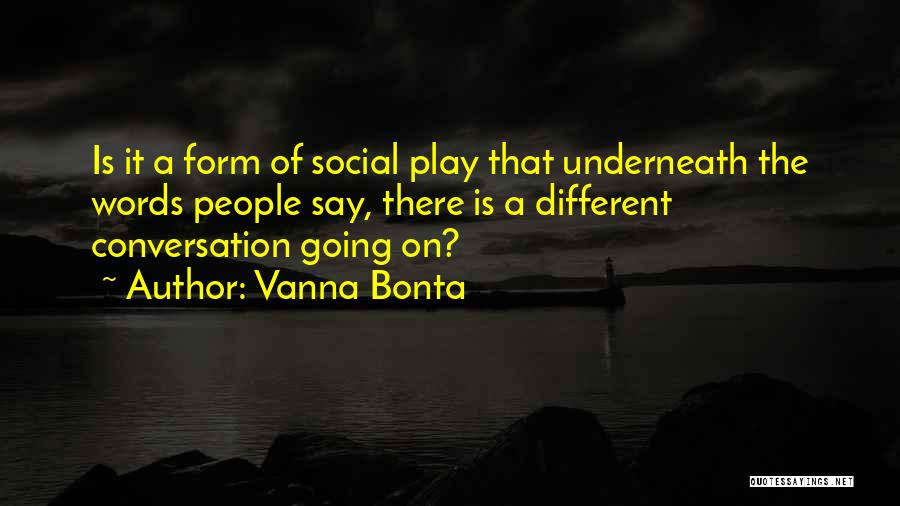 Play On Words Quotes By Vanna Bonta