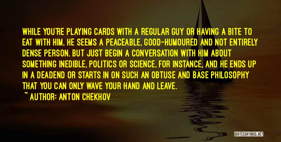Playing Cards Quotes By Anton Chekhov