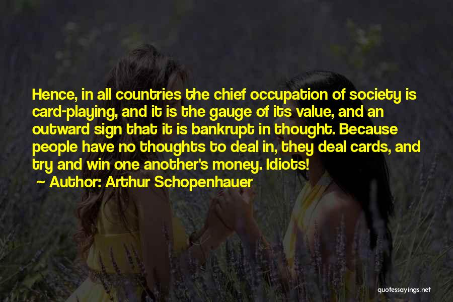 Playing Cards Quotes By Arthur Schopenhauer