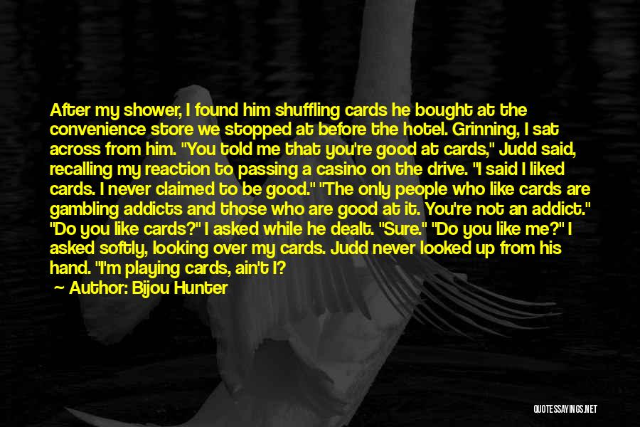 Playing Cards Quotes By Bijou Hunter