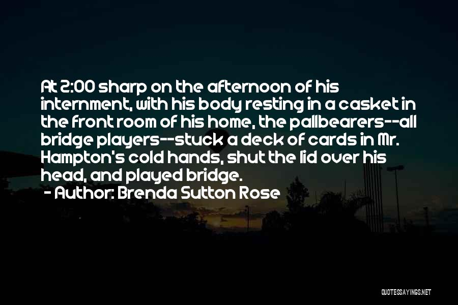 Playing Cards Quotes By Brenda Sutton Rose