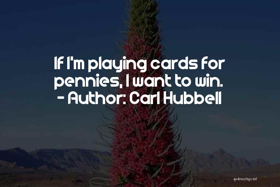 Playing Cards Quotes By Carl Hubbell