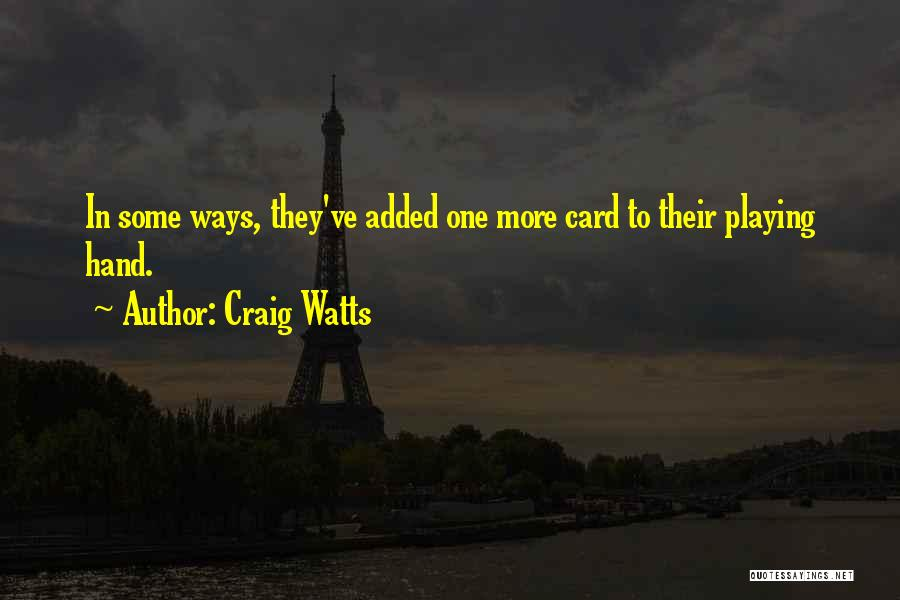 Playing Cards Quotes By Craig Watts