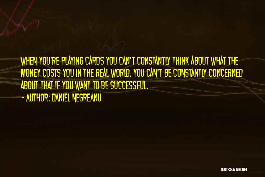 Playing Cards Quotes By Daniel Negreanu
