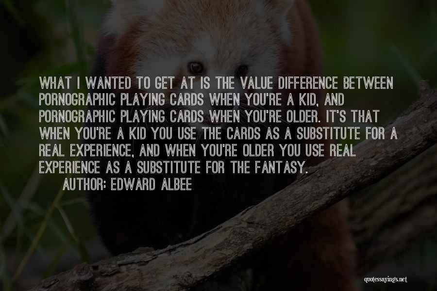 Playing Cards Quotes By Edward Albee