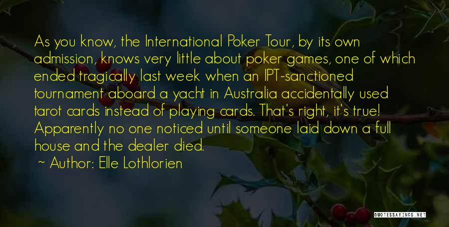 Playing Cards Quotes By Elle Lothlorien