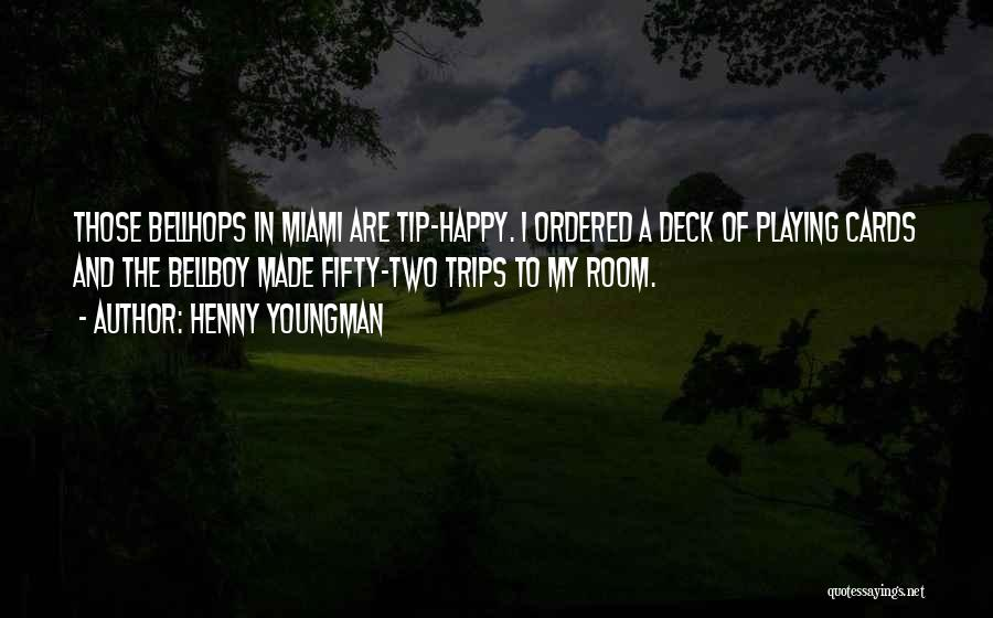 Playing Cards Quotes By Henny Youngman