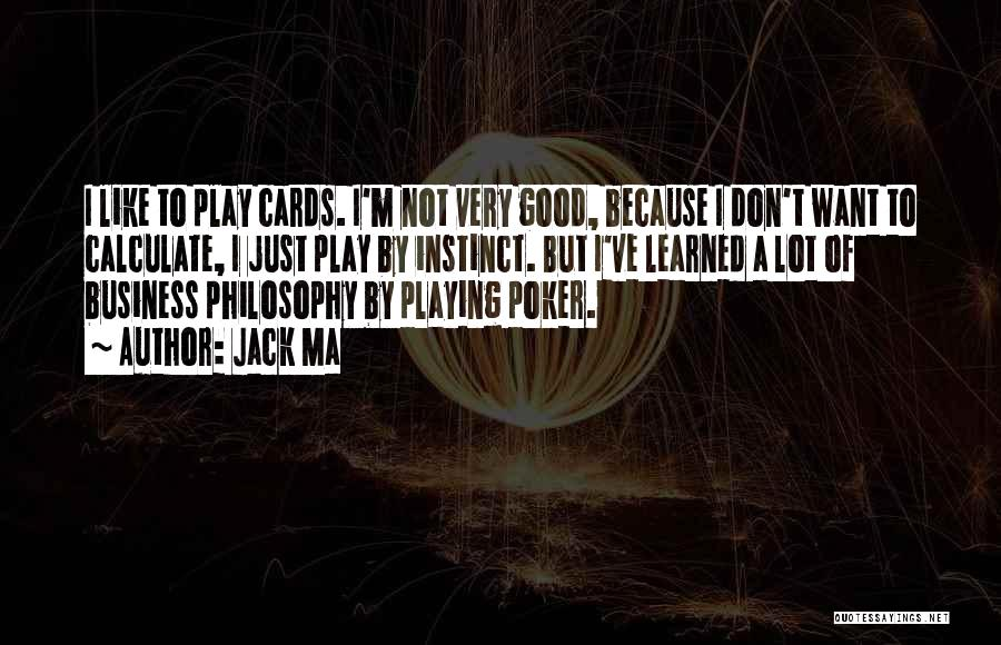 Playing Cards Quotes By Jack Ma
