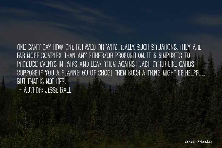 Playing Cards Quotes By Jesse Ball