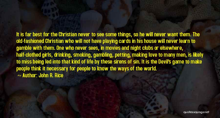 Playing Cards Quotes By John R. Rice