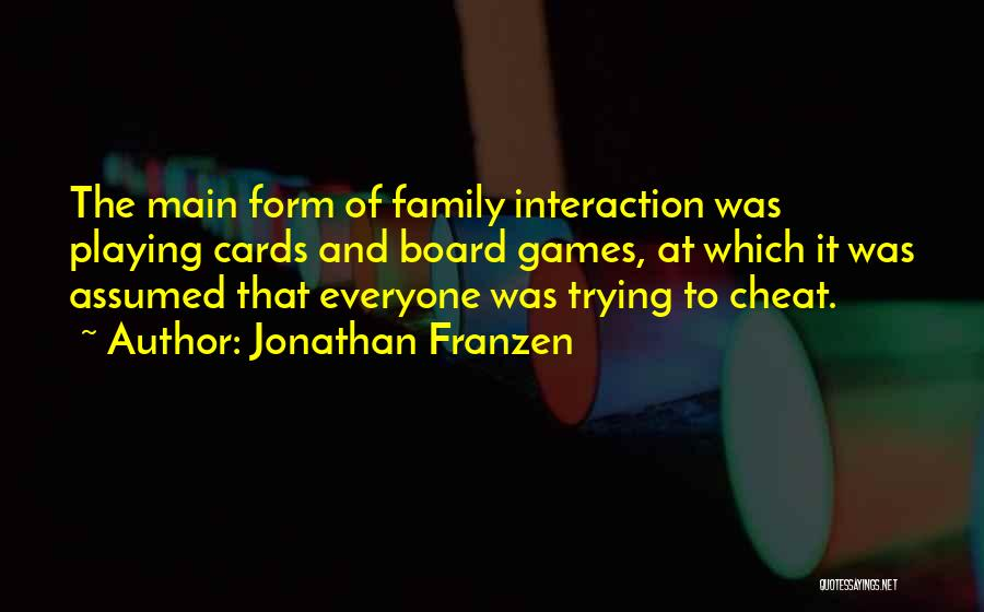Playing Cards Quotes By Jonathan Franzen