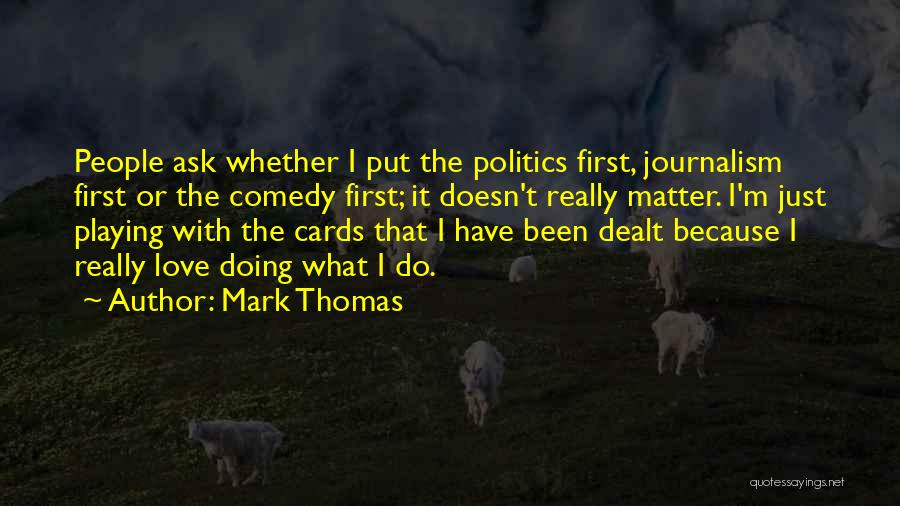 Playing Cards Quotes By Mark Thomas