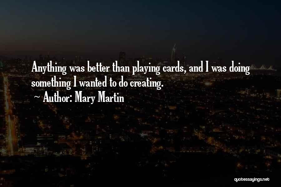 Playing Cards Quotes By Mary Martin
