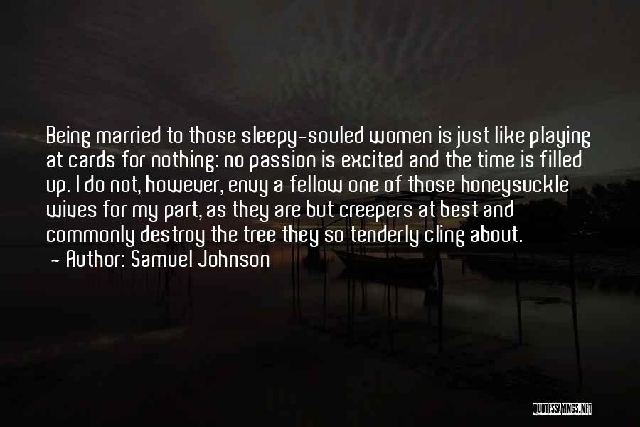 Playing Cards Quotes By Samuel Johnson