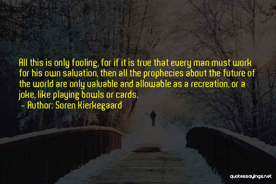 Playing Cards Quotes By Soren Kierkegaard