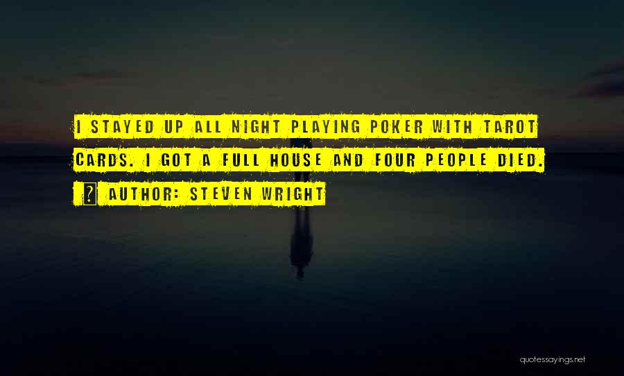 Playing Cards Quotes By Steven Wright