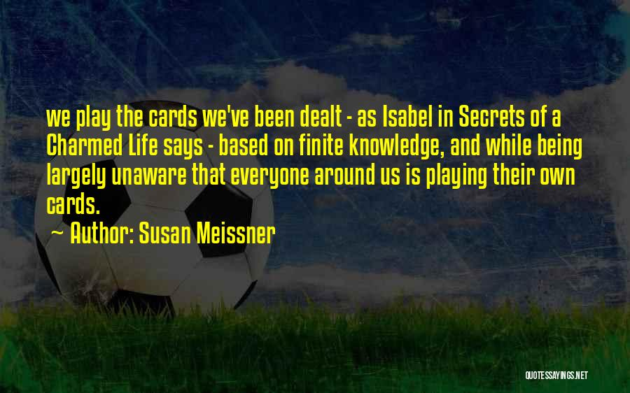 Playing Cards Quotes By Susan Meissner