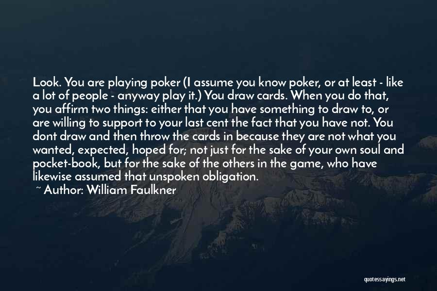 Playing Cards Quotes By William Faulkner