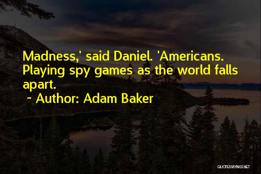 Playing Games With Someone Quotes By Adam Baker