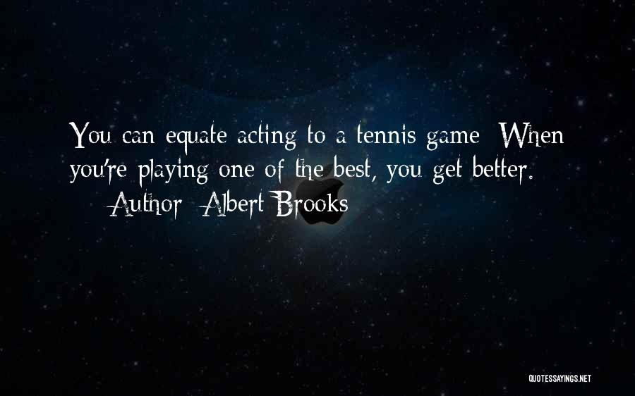 Playing Games With Someone Quotes By Albert Brooks