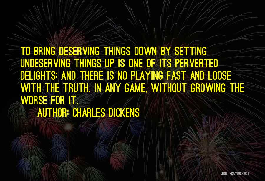 Playing Games With Someone Quotes By Charles Dickens