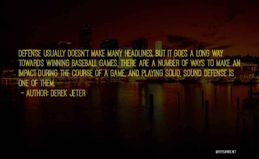 Playing Games With Someone Quotes By Derek Jeter