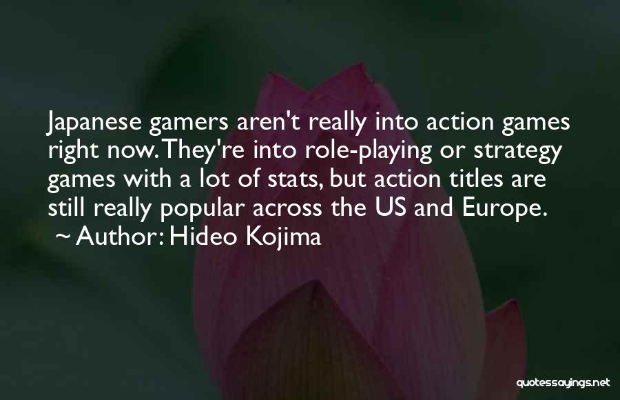 Playing Games With Someone Quotes By Hideo Kojima
