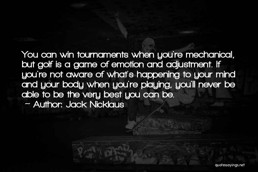 Playing Games With Someone Quotes By Jack Nicklaus