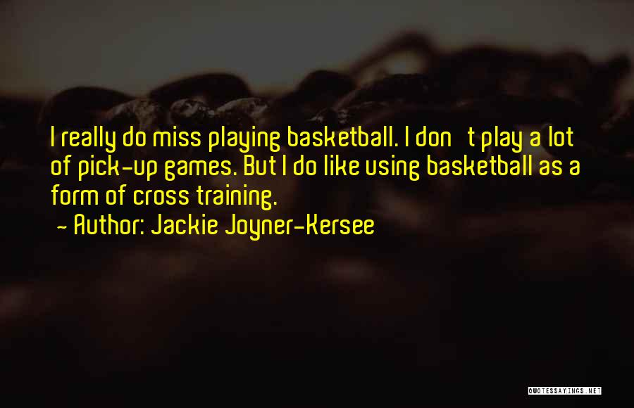Playing Games With Someone Quotes By Jackie Joyner-Kersee