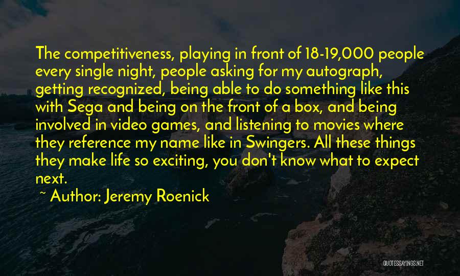 Playing Games With Someone Quotes By Jeremy Roenick