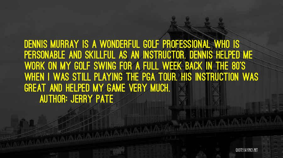 Playing Games With Someone Quotes By Jerry Pate