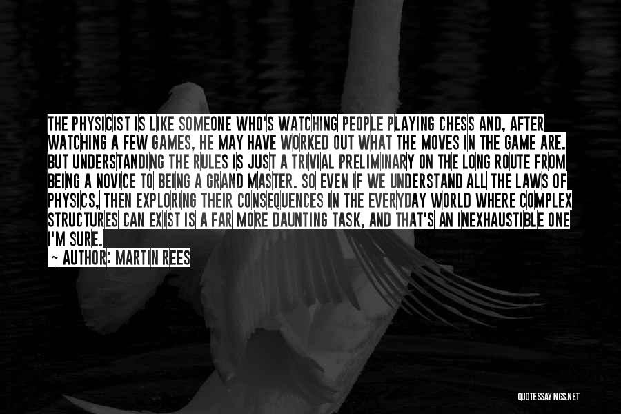 Playing Games With Someone Quotes By Martin Rees