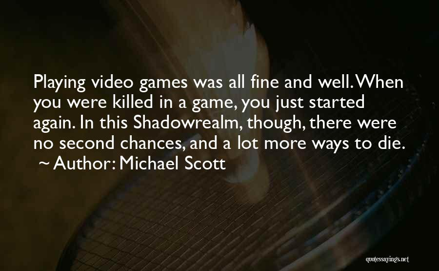 Playing Games With Someone Quotes By Michael Scott