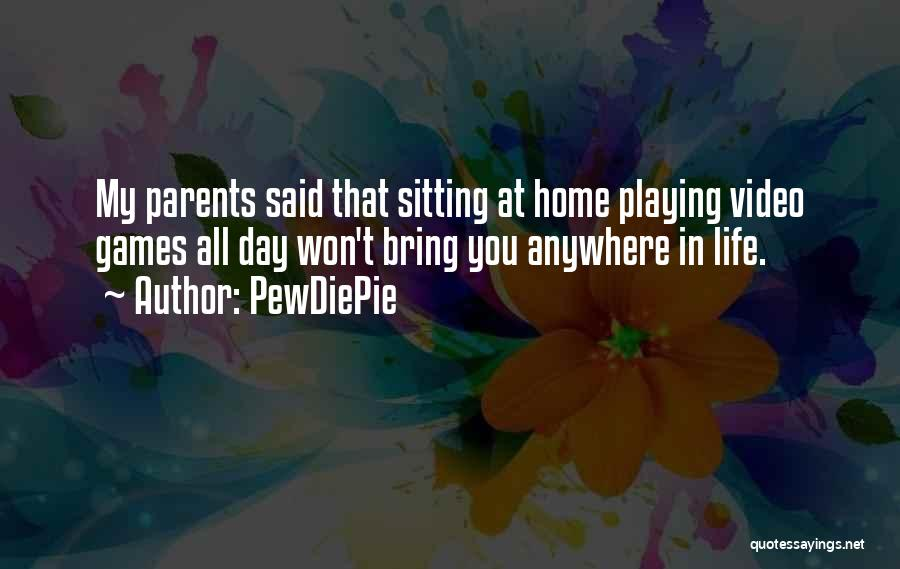 Playing Games With Someone Quotes By PewDiePie