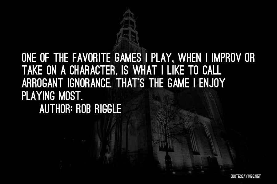 Playing Games With Someone Quotes By Rob Riggle