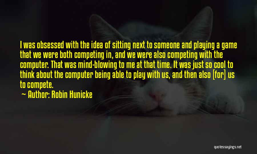 Playing Games With Someone Quotes By Robin Hunicke