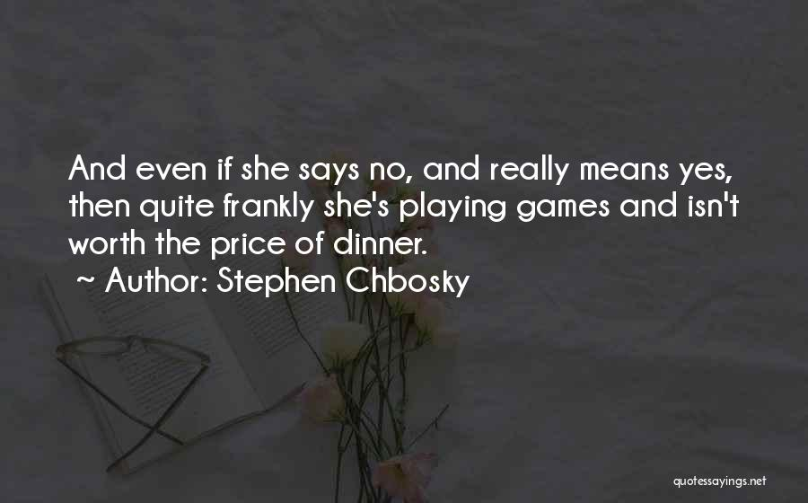 Playing Games With Someone Quotes By Stephen Chbosky