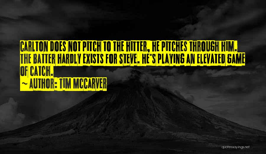 Playing Games With Someone Quotes By Tim McCarver