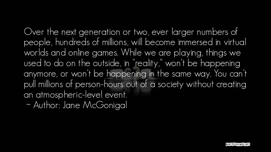 Playing Online Games Quotes By Jane McGonigal