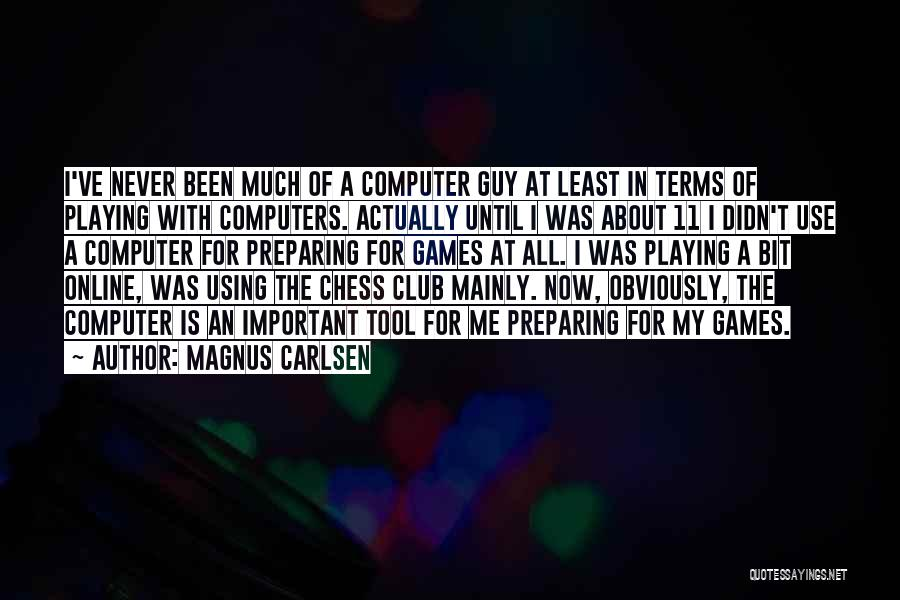 Playing Online Games Quotes By Magnus Carlsen