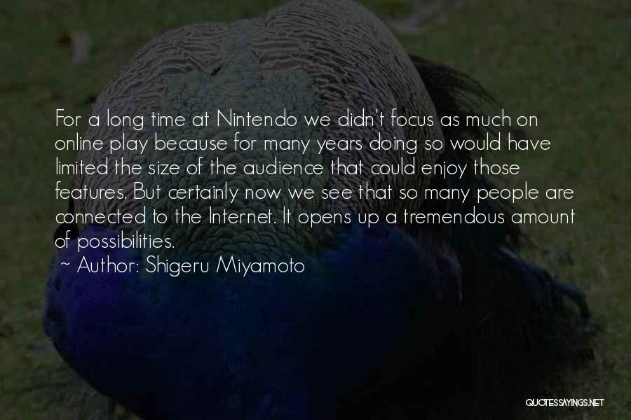Playing Online Games Quotes By Shigeru Miyamoto