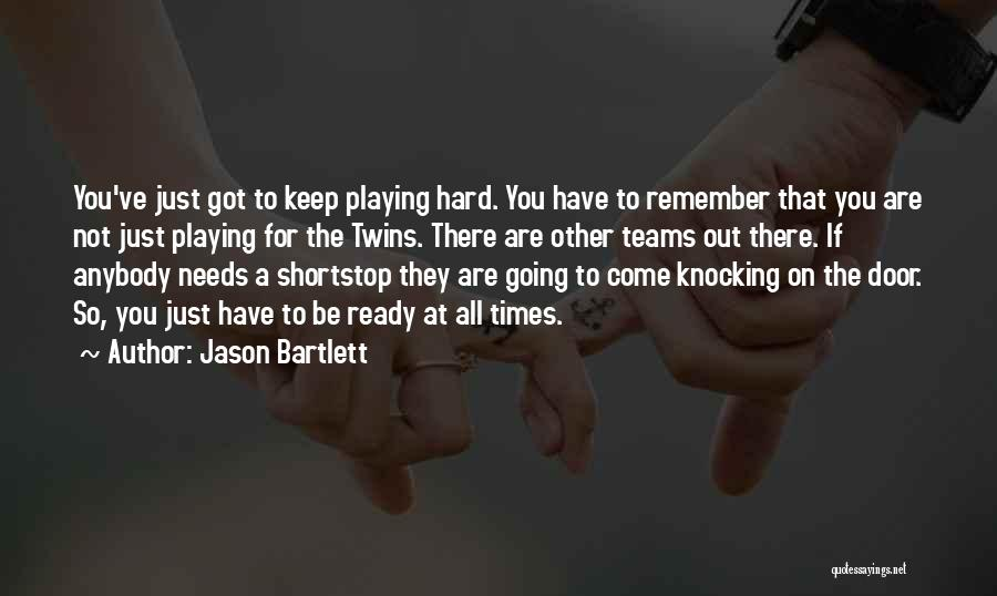 Playing Shortstop Quotes By Jason Bartlett