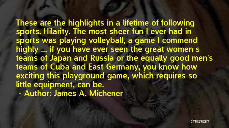 Playing Sports For Fun Quotes By James A. Michener