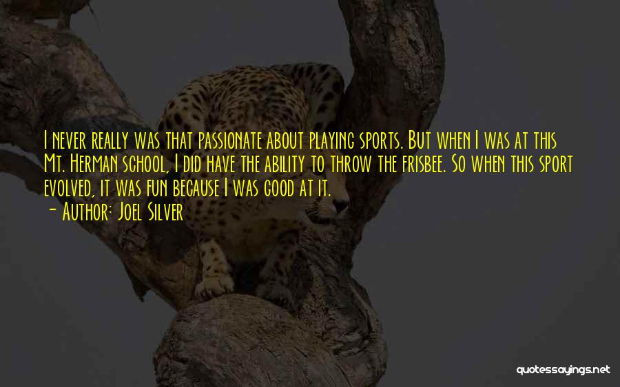 Playing Sports For Fun Quotes By Joel Silver